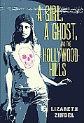 Girl a Ghost & the Hollywood Hills