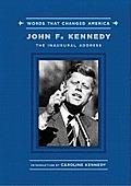 Words That Changed America John F Kennedy the Inaugural Address