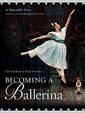 Becoming a Ballerina A Nutcracker Story