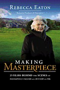 Making Masterpiece 25 Years Behind the Scenes at Masterpiece Theatre & Mystery on PBS