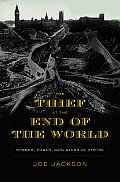 Thief at the End of the World Rubber Power & the Seeds of Empire