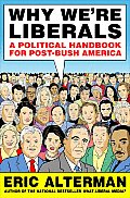 Why Were Liberals A Political Handbook for Post Bush America