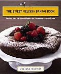 Sweet Melissa Baking Book Recipes from the Beloved Bakery for Everyones Favorite Treats