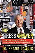 Stress Answer Train Your Brain to Conquer Depression & Anxiety in 45 Days