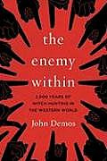 Enemy Within 2000 Years of Witch Hunting in the Western World