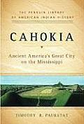 Cahokia Ancient Americas Great City on the Mississippi