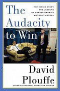 The Audacity to Win: The Inside Story and Lessons of Barack Obama's Historic Victory Cover