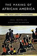 Making of African America The Four Great Migrations
