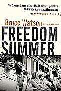 Freedom Summer: The Savage Season That Made Mississippi Burn and Made America a Democracy Cover