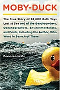 Moby-Duck: The True Story of 28,800 Bath Toys Lost at Sea and of the Beachcombers, Oceanographers, Environmentalists, and Fools, Including the Author, Who Went in Search of Them Cover