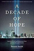 Decade of Hope Stories of Grief & Endurance from 9 11 Families & Friends