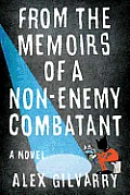 From the Memoirs of a Non Enemy Combatant