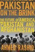 Pakistan on the Brink The Future of America Pakistan & Afghanistan
