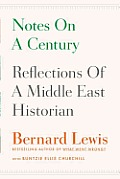 Notes on a Century: Reflections of a Middle East Historian Cover
