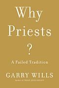 Why Priests?: A Failed Tradition