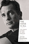 Voice Is All The Lonely Victory of Jack Kerouac