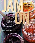 Jam on The Craft of Canning Fruit