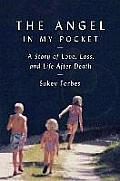 Angel in My Pocket A Story of Love Loss & Life After Death