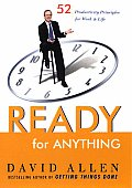Ready for Anything 52 Productivity Principles for Work & Life