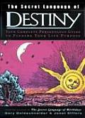 The Secret Language of Destiny: A Personology Guide to Finding Your Life Purpose (Secret Language) Cover