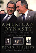 American Dynasty Aristocracy Fortune & the Politics of Deceit in the House of Bush