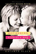 Mothering Without A Map The Search For
