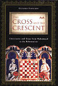 Cross & The Crescent Christianity & Isl