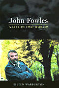 John Fowles A Life In Two Worlds