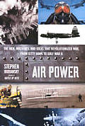 Air Power: The Men, Machines, and Ideas That Revolutionized War, from Kitty Hawk to Gulf War II