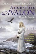 Marion Zimmer Bradley's Ancestors Of Avalon by Diana L Paxson