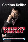 Homegrown Democrat: A Few Plain Thoughts from the Heart of America Cover