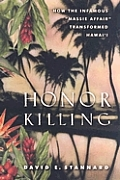Honor Killing: How the Infamous &quot;Massie Affair&quot; Transformed Hawai'i Cover