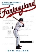 Fantasyland: A Season on Baseball's Lunatic Fringe