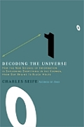 Decoding the Universe How the New Science of Information is Explaining Everything in the Cosmos From Our Brains to Black Holes
