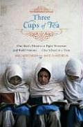 Three Cups of Tea: One Man's Mission to Fight Terrorism and Build Nations... One School at a Time Cover