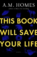 This Book Will Save Your Life: A Novel