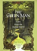 Green Man Anthology Tales from the Mythic Forest
