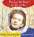 This Land Was Made for You and Me: The Life and Songs of Woody Guthrie Cover
