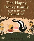 Happy Hocky Family Moves To The Country