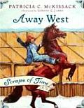 Scraps Of Time Away West 1879