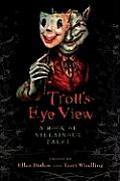 Trolls Eye View A Book of Villainous Tales