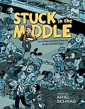 Stuck in the Middle 17 Comics from an Unpleasant Age