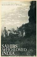 Shahibs Who Loved India