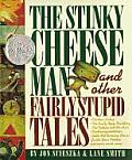 The Stinky Cheese Man & Other Fairly Stupid Tales Cover