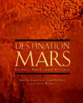 Destination Mars :In Art, Myth, & Science by Martin Caidin