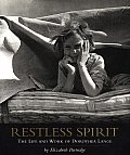 Restless Spirit Dorothea Lange