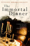 Immortal Dinner A Famous Evening Of Genius & Laughter in Literary London