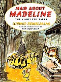 Mad About Madeline The Complete Tales