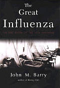 Great Influenza The Epic Story Of The