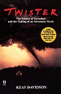 Twister: The Science of Tornadoes and the Making of a Natural Disaster Movie